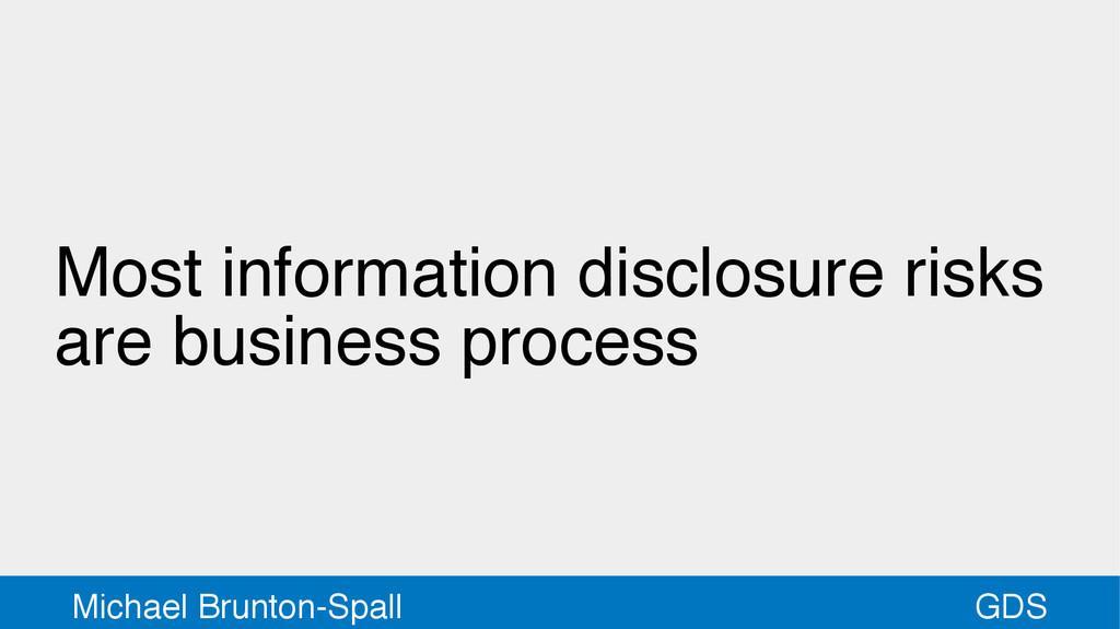 GDS Michael Brunton-Spall Most information disc...
