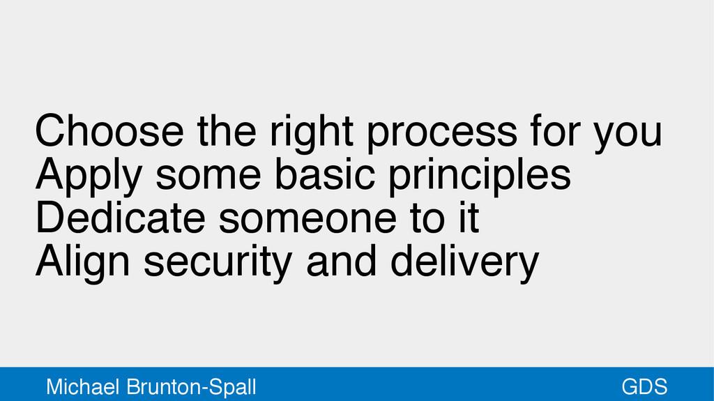 GDS Michael Brunton-Spall Choose the right proc...