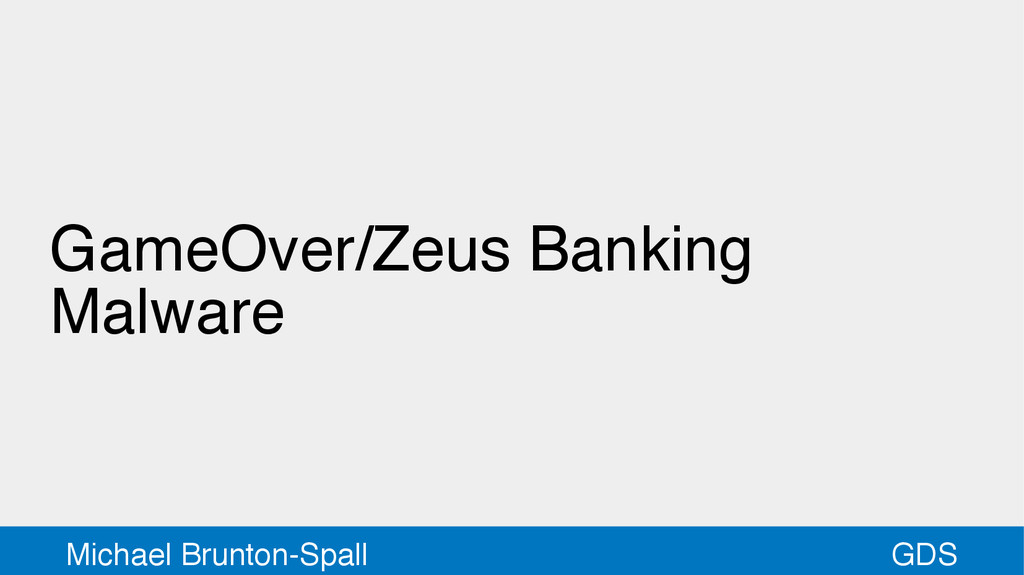 GDS Michael Brunton-Spall GameOver/Zeus Banking...