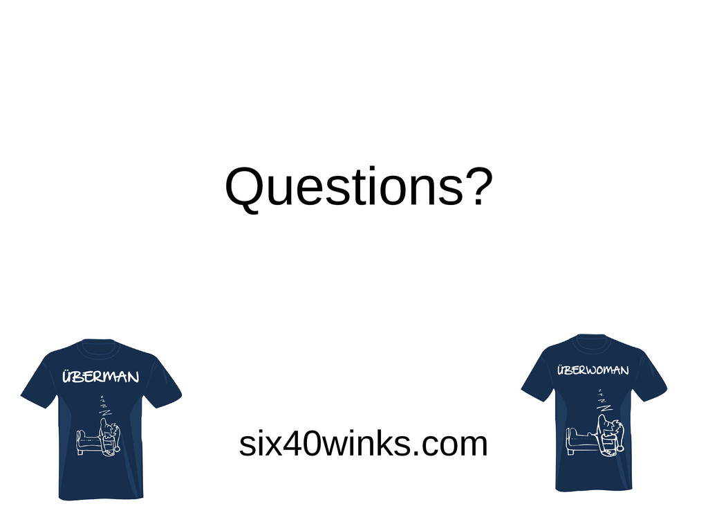 Questions? six40winks.com