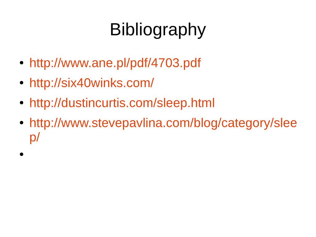 Bibliography ● http://www.ane.pl/pdf/4703.pdf ●...