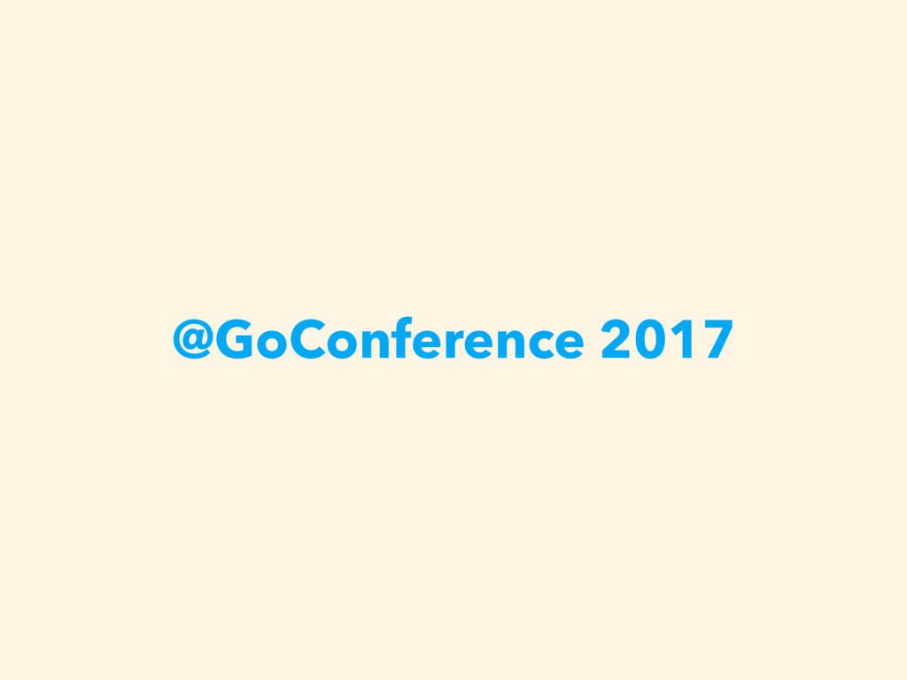 @GoConference 2017