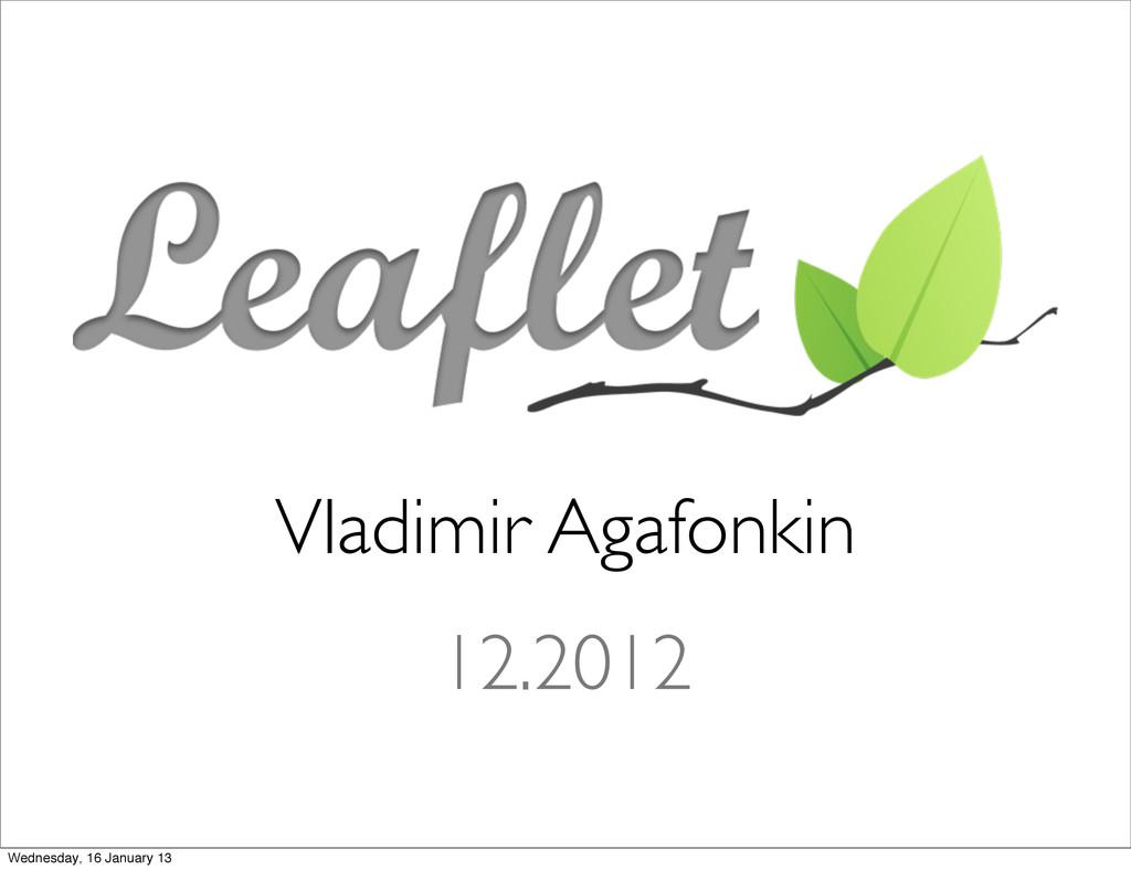 Vladimir Agafonkin 12.2012 Wednesday, 16 Januar...