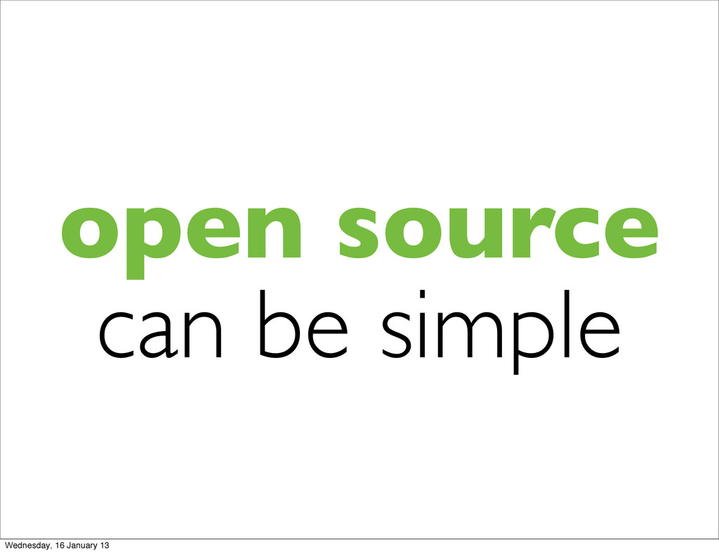 open source can be simple Wednesday, 16 January...