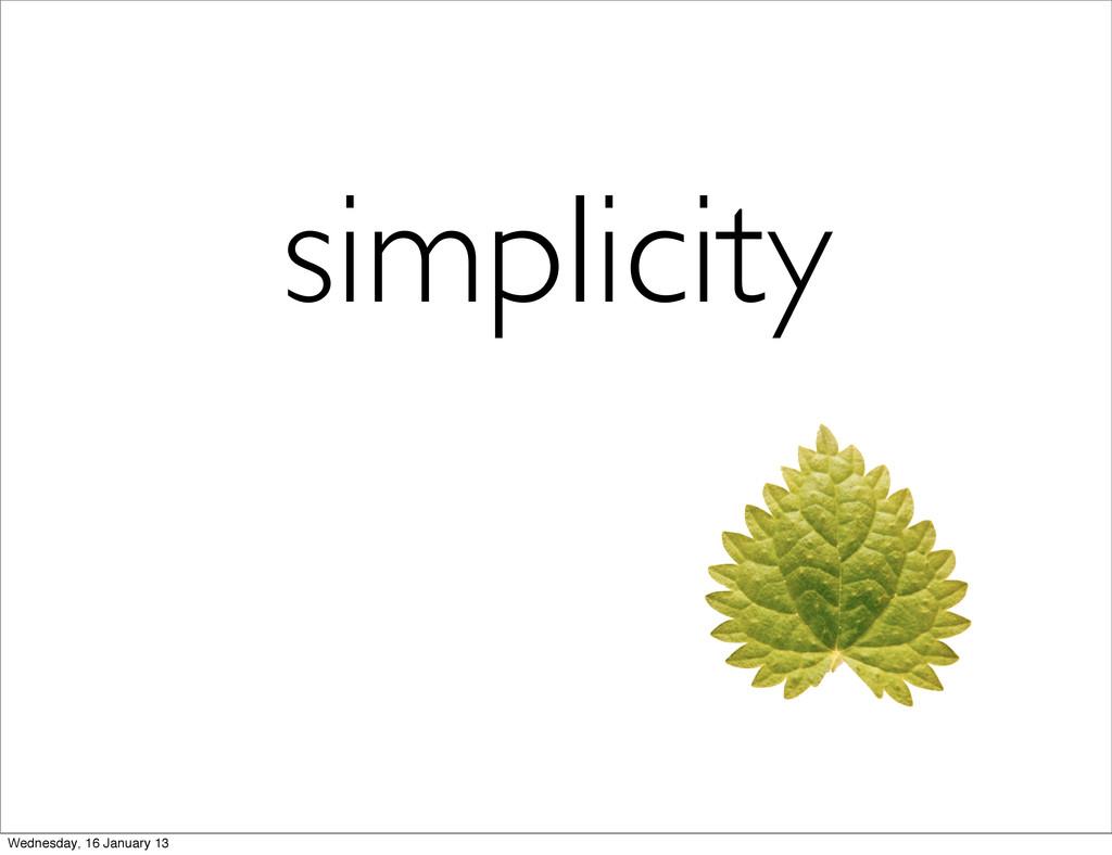 simplicity Wednesday, 16 January 13