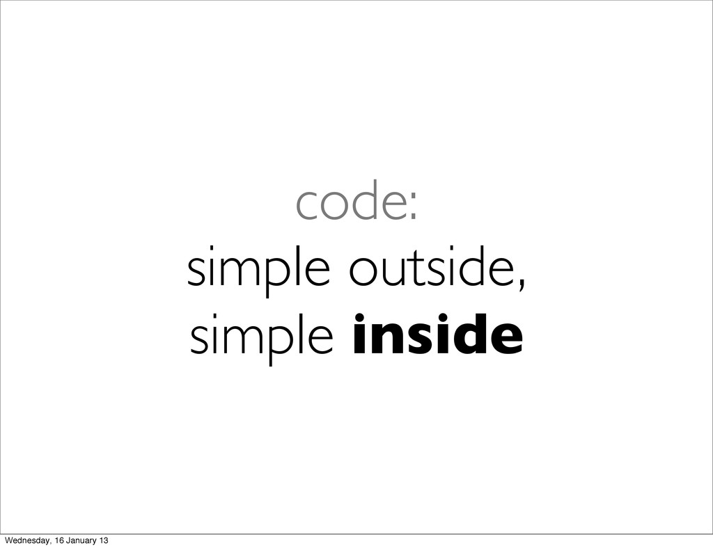code: simple outside, simple inside Wednesday, ...