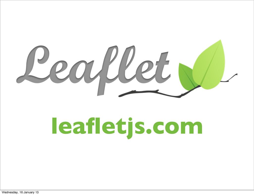 leafletjs.com Wednesday, 16 January 13
