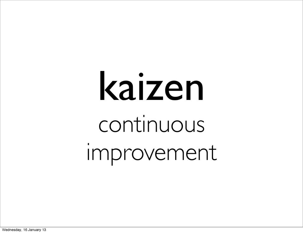 kaizen continuous improvement Wednesday, 16 Jan...