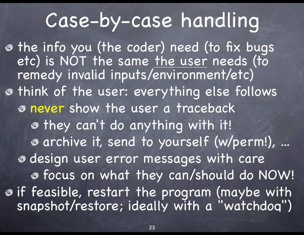 Case-by-case handling the info you (the coder) ...