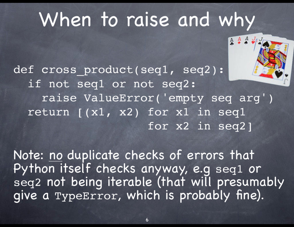 When to raise and why def cross_product(seq1, s...