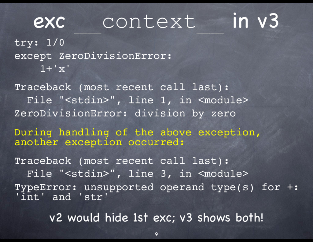 exc __context__ in v3 try: 1/0 except ZeroDivis...