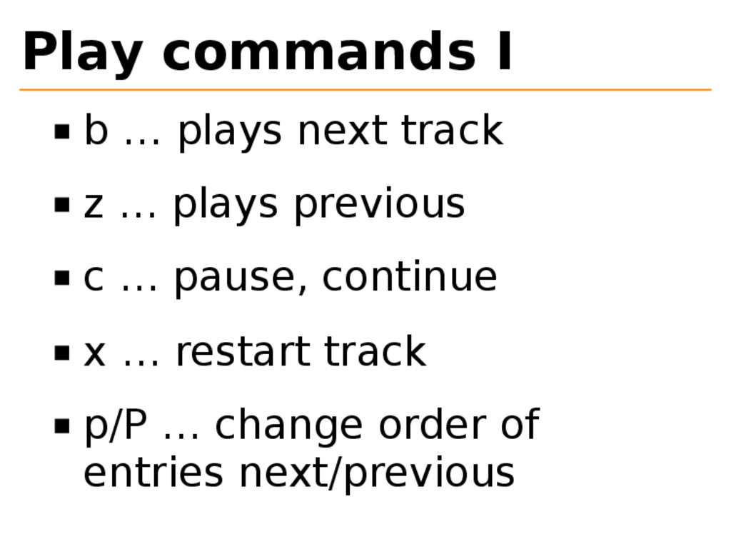 Play commands I b … plays next track z … plays ...