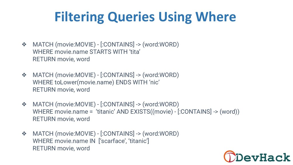 Filtering Queries Using Where ❖ MATCH (movie:MO...