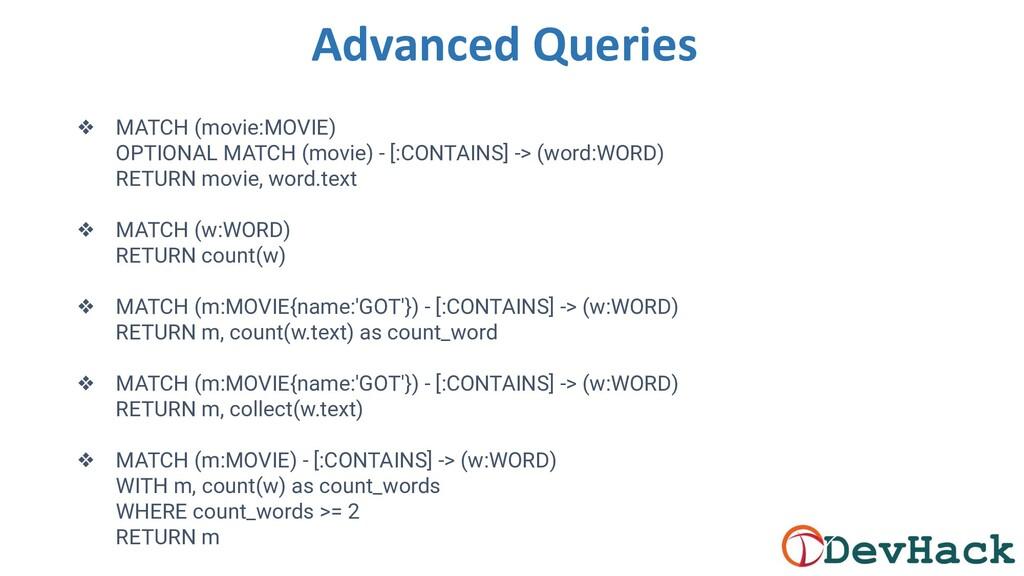 Advanced Queries ❖ MATCH (movie:MOVIE) OPTIONAL...