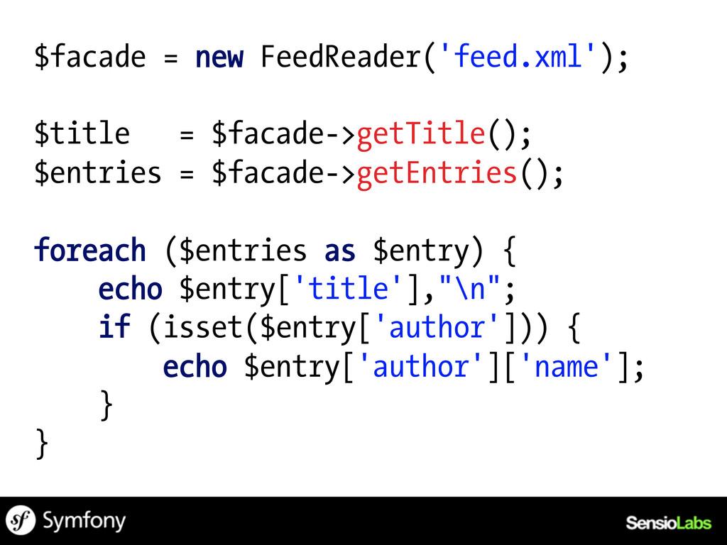 $facade = new FeedReader('feed.xml'); $title = ...
