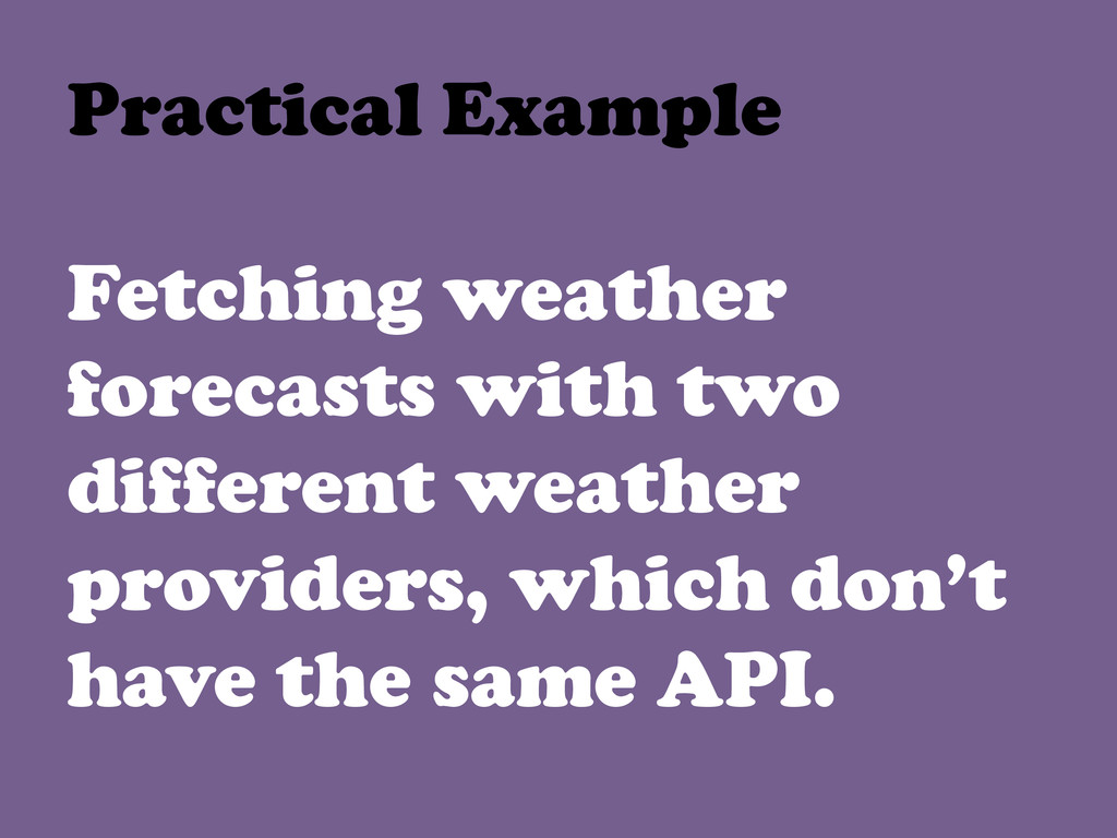 Fetching weather forecasts with two different w...