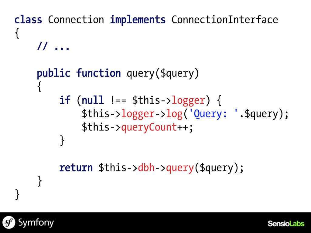 class Connection implements ConnectionInterface...