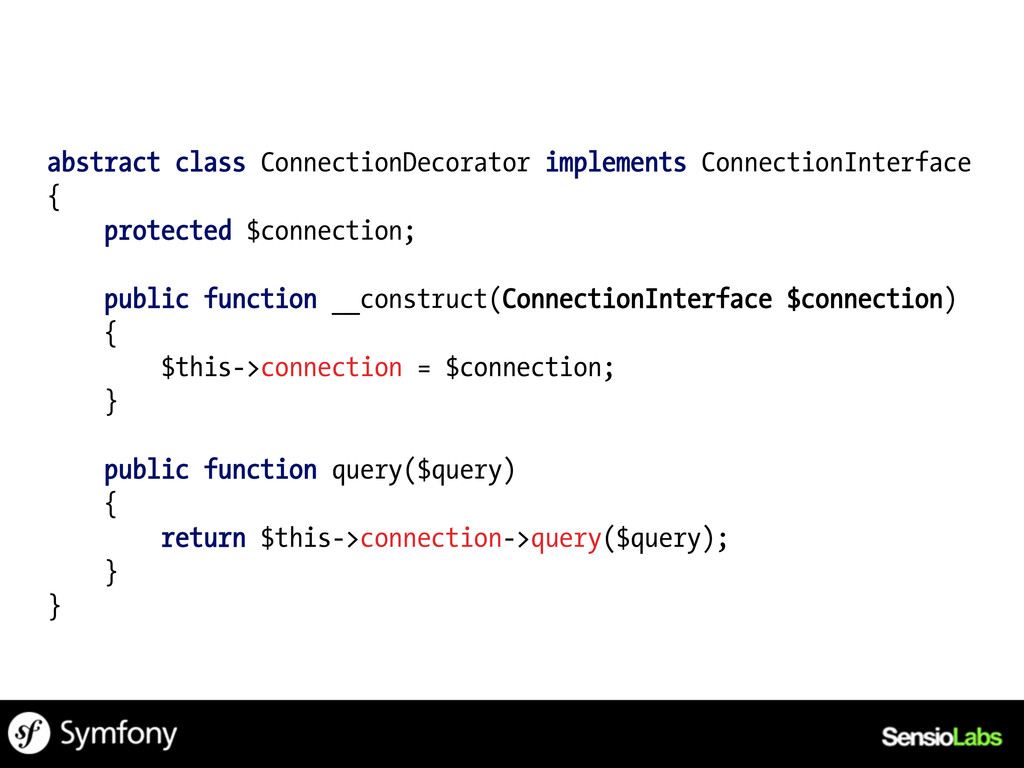 abstract class ConnectionDecorator implements C...