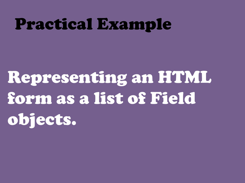 Representing an HTML form as a list of Field ob...