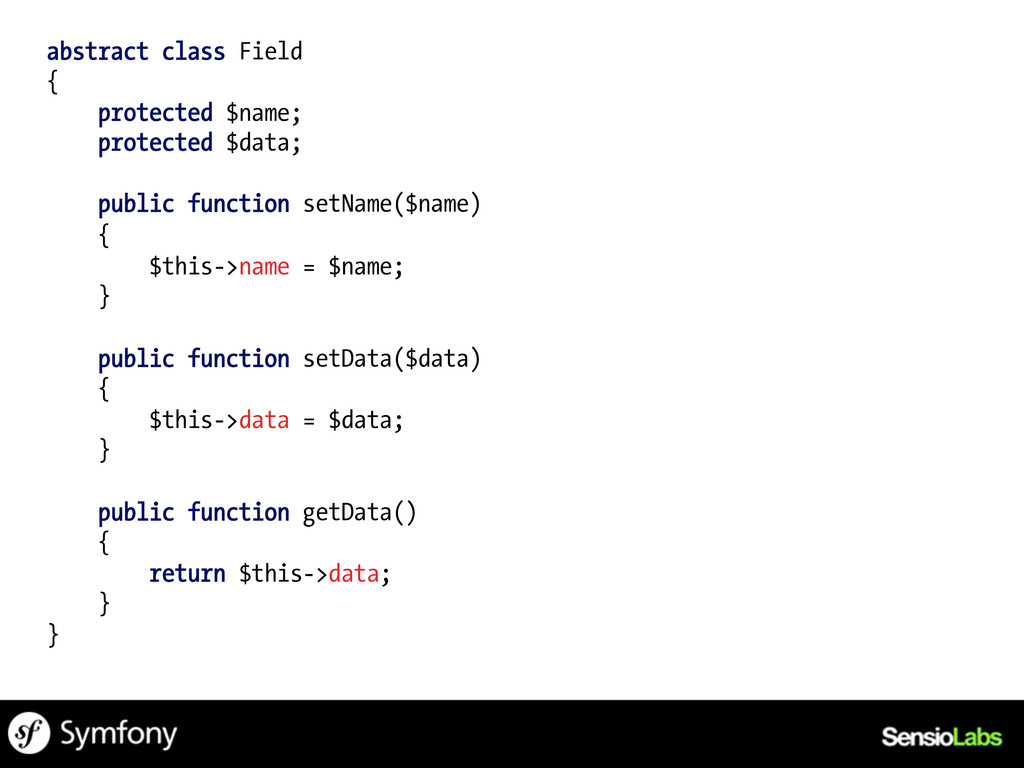 abstract class Field { protected $name; protect...