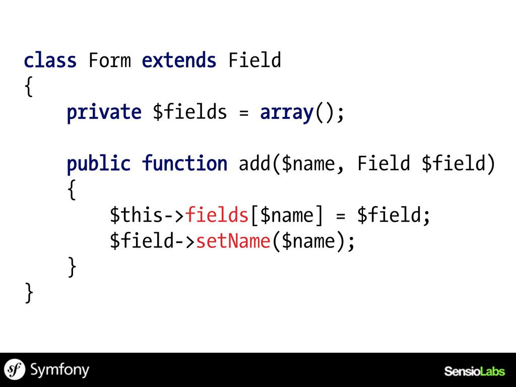 class Form extends Field { private $fields = ar...