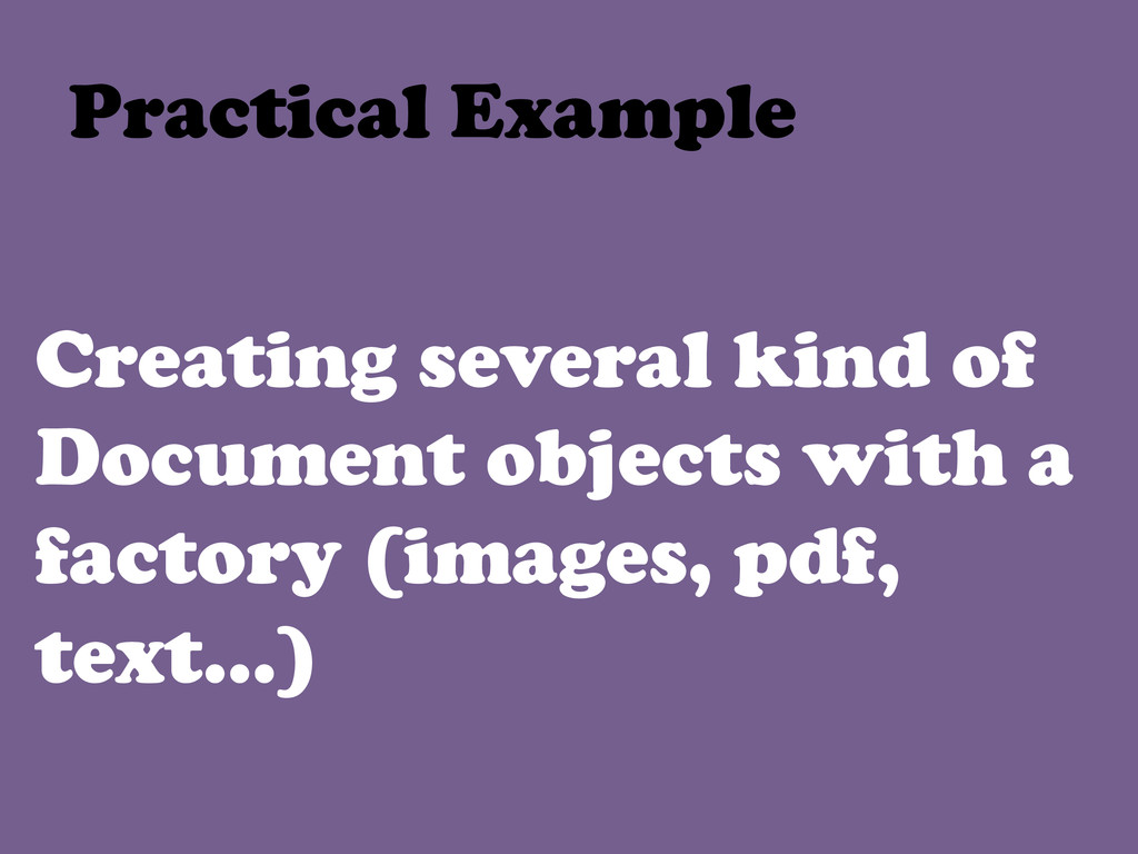 Creating several kind of Document objects with ...
