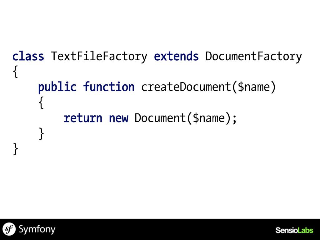 class TextFileFactory extends DocumentFactory {...