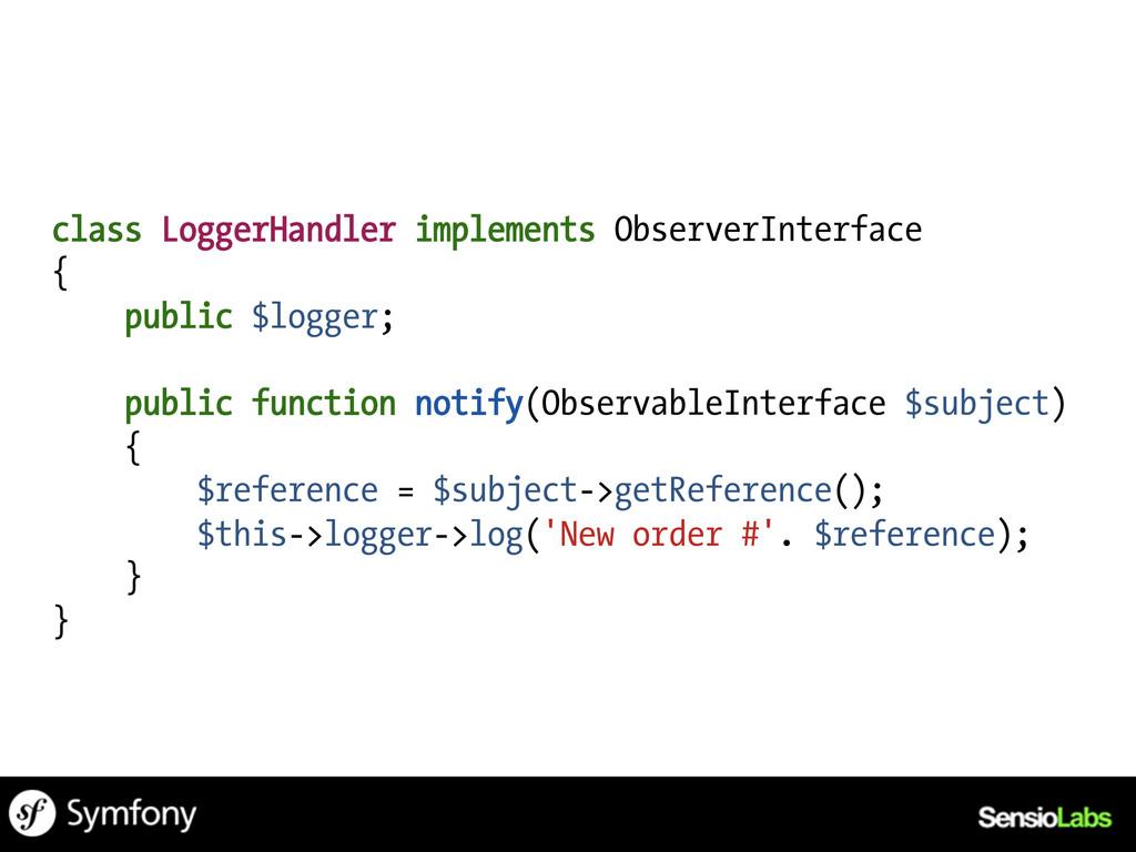 class LoggerHandler implements ObserverInterfac...