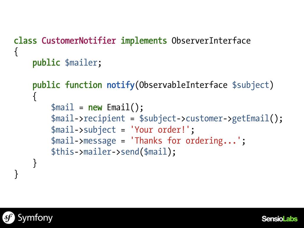 class CustomerNotifier implements ObserverInter...