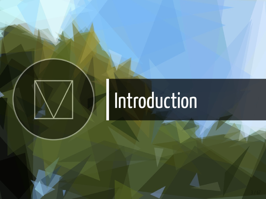 Introduction 3 / 67