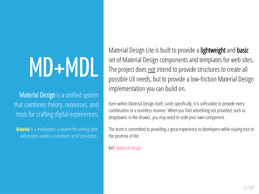 5 / 67 MD+MDL Material Design is a uni ed syste...