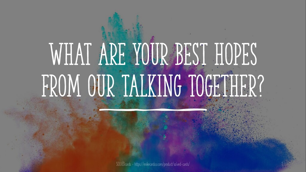 What are your best hopes from our talking toget...