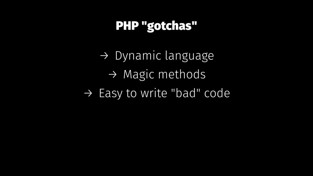 "PHP ""gotchas"" → Dynamic language → Magic method..."