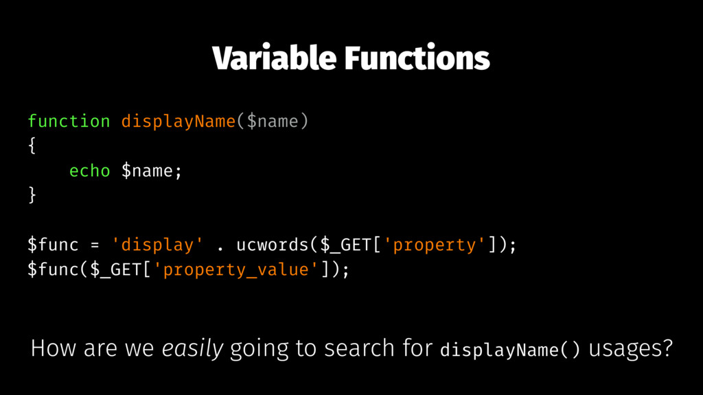 Variable Functions function displayName($name) ...