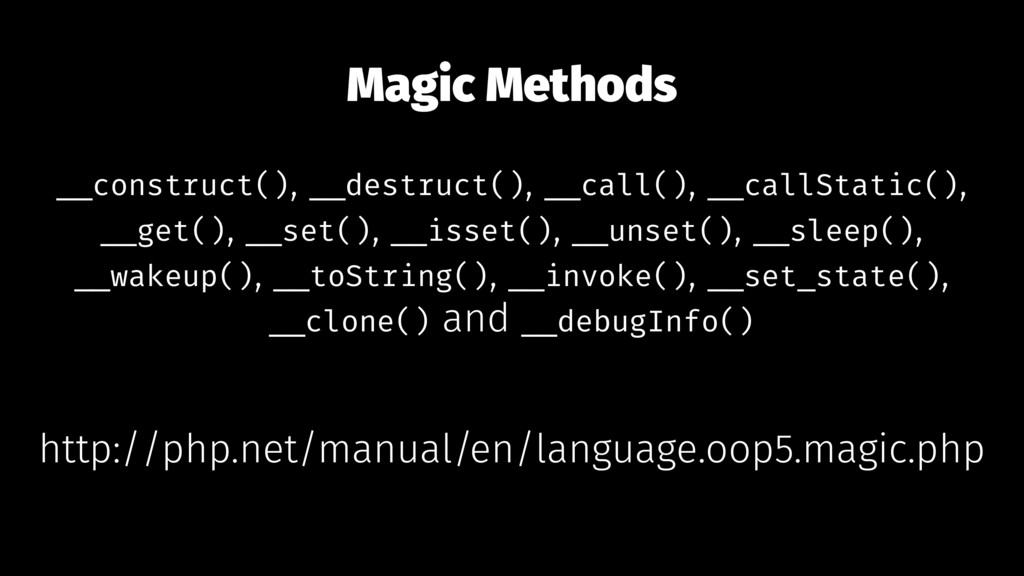 Magic Methods __construct(), __destruct(), __ca...