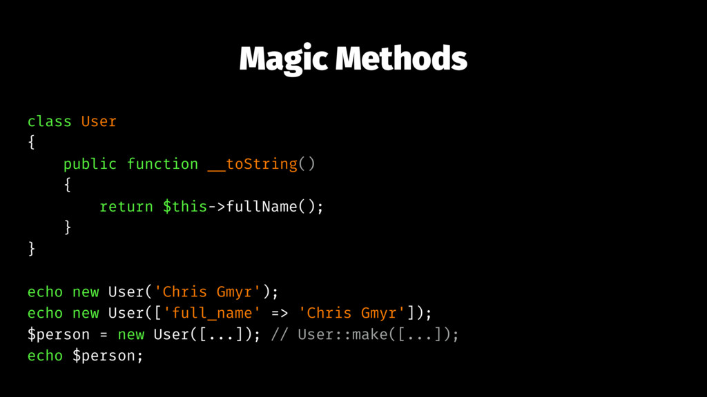 Magic Methods class User { public function __to...