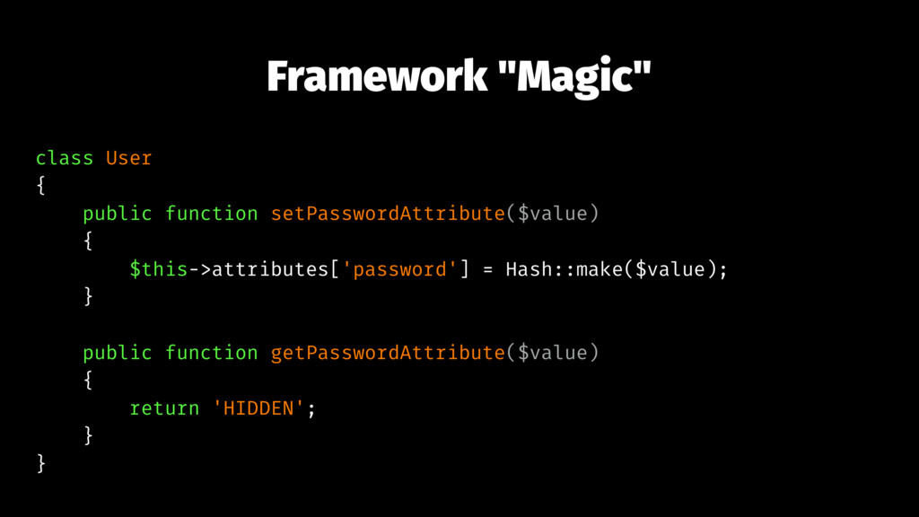 "Framework ""Magic"" class User { public function ..."