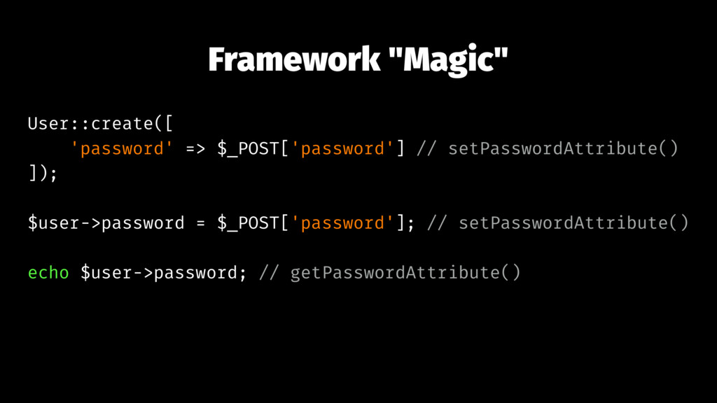 "Framework ""Magic"" User::create([ 'password' => ..."