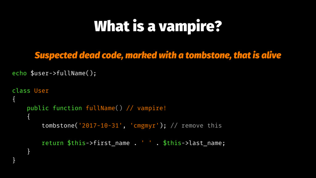 What is a vampire? Suspected dead code, marked ...