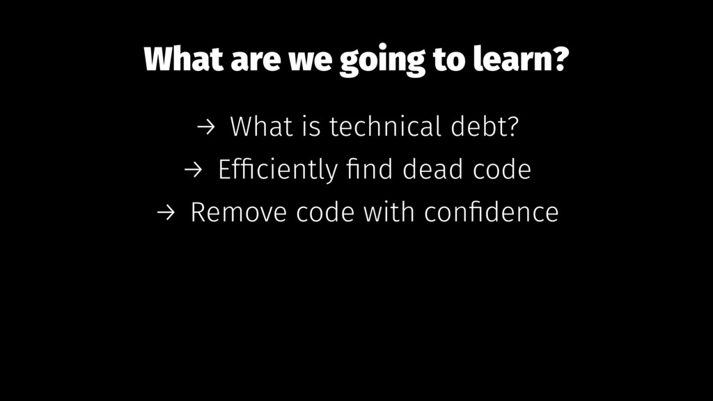 What are we going to learn? → What is technical...