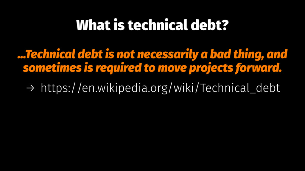 What is technical debt? ...Technical debt is no...