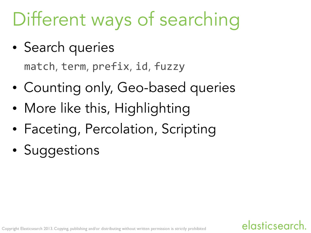 Copyright Elasticsearch 2013. Copying, publishi...