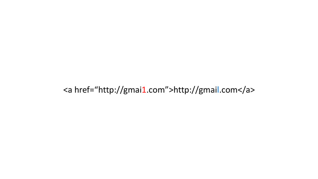 """<a href=""""http://gmai1.com"""">http://gmail.com</a>"""