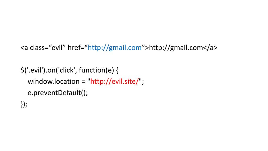 """<a class=""""evil"""" href=""""http://gmail.com"""">http://..."""