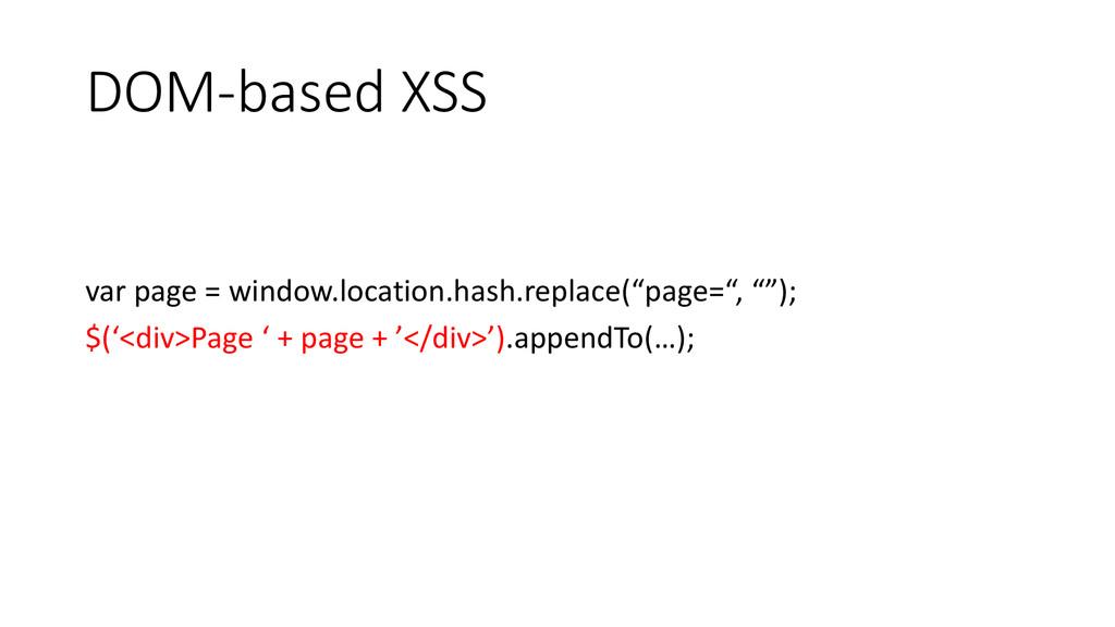 DOM-based XSS var page = window.location.hash.r...
