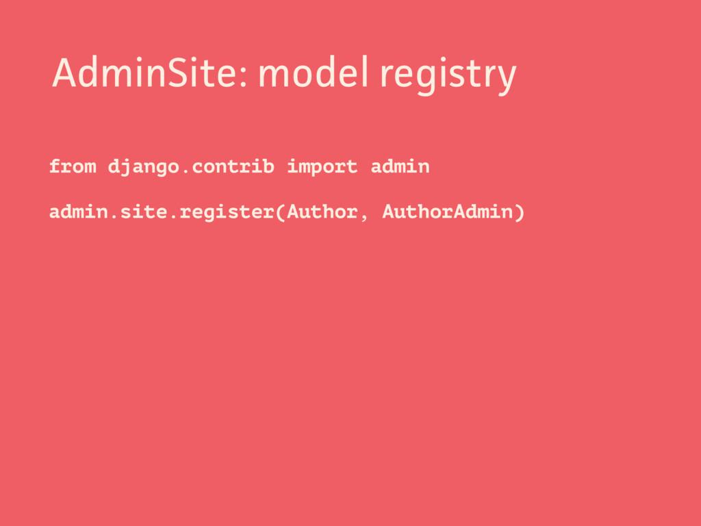 AdminSite: model registry from django.contrib i...