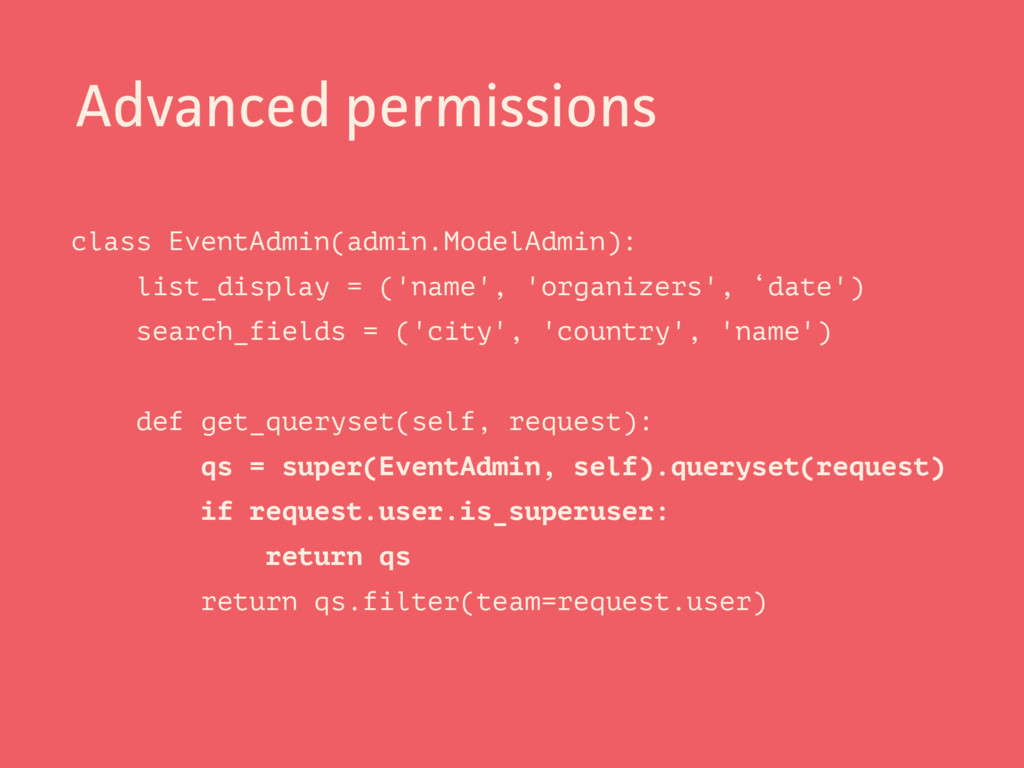 Advanced permissions class EventAdmin(admin.Mod...