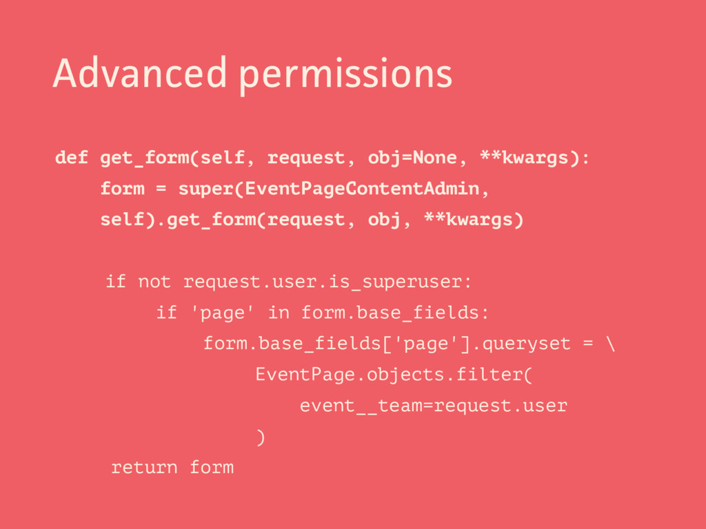 Advanced permissions def get_form(self, request...