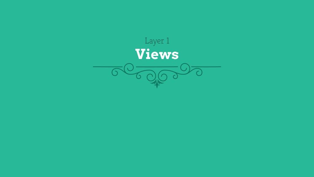 Layer 1 Views
