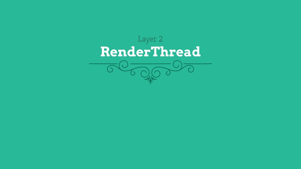 Layer 2 RenderThread